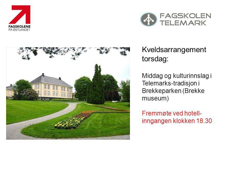 Kveldsarrangement torsdag: Middag og kulturinnslag i Telemarks-tradisjon i Brekkeparken (Brekke museum) Fremmøte ved hotell- inngangen klokken 18.30