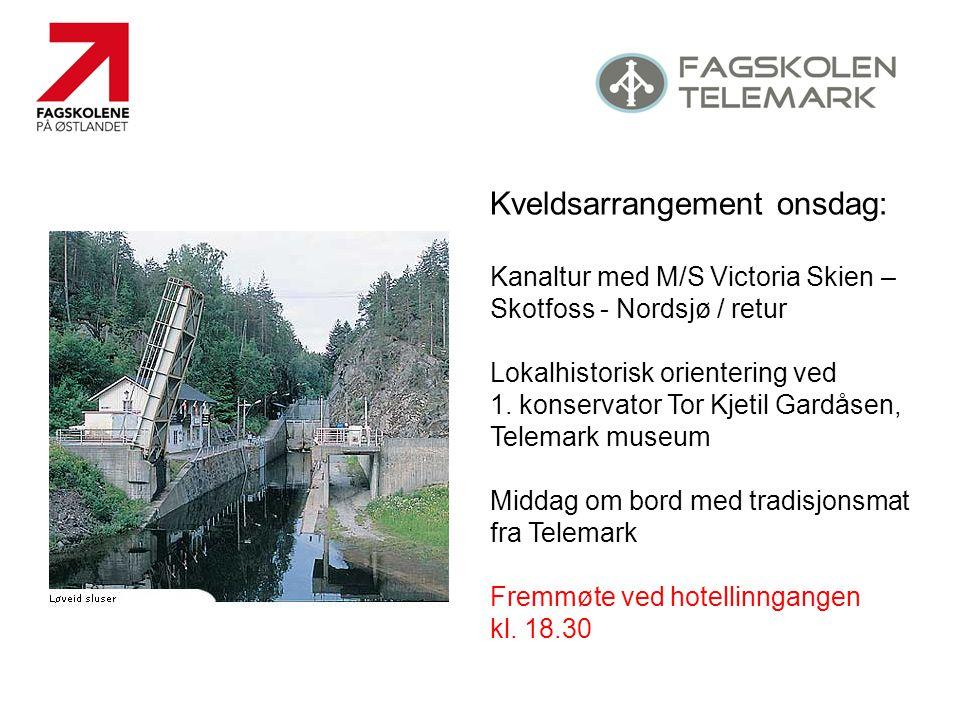 Kveldsarrangement onsdag: Kanaltur med M/S Victoria Skien – Skotfoss - Nordsjø / retur Lokalhistorisk orientering ved 1. konservator Tor Kjetil Gardås
