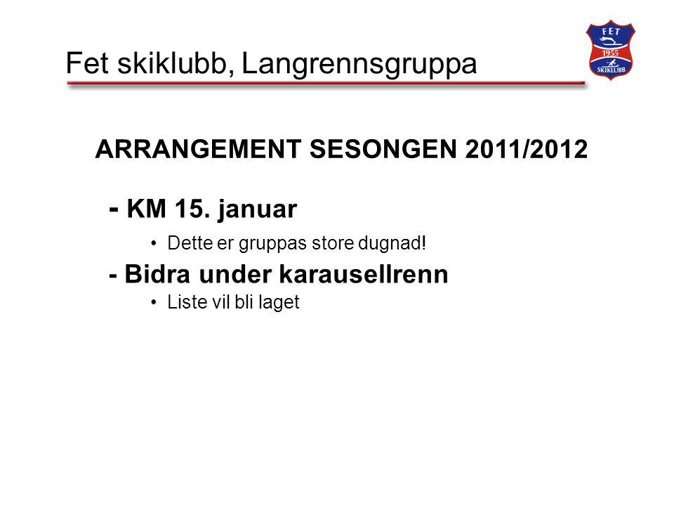 Fet skiklubb, Langrennsgruppa - KM 15. januar Dette er gruppas store dugnad.