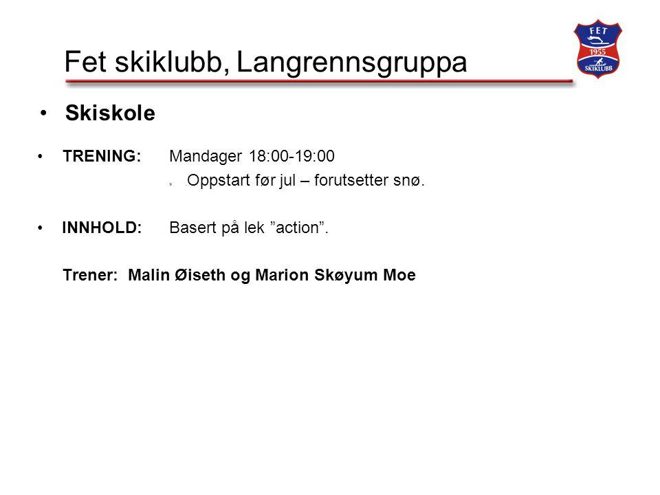 Fet skiklubb, Langrennsgruppa TRENING:Mandager 18:00-19:00 ».