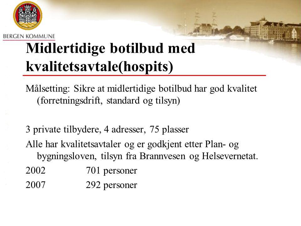 Egen bolig og oppfølgingstjenester Målsetting: Å gi rusavhengige bostedsløse en stabil bosituasjon i egnet bolig, og individuelt tilpasset oppfølging etter behov.