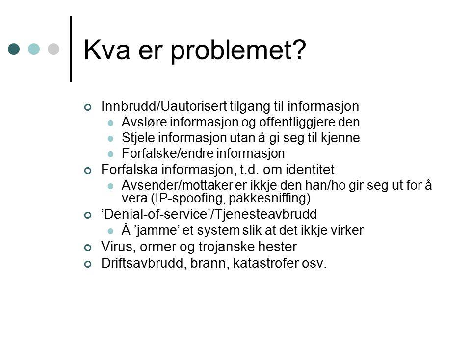 Kva er problemet.