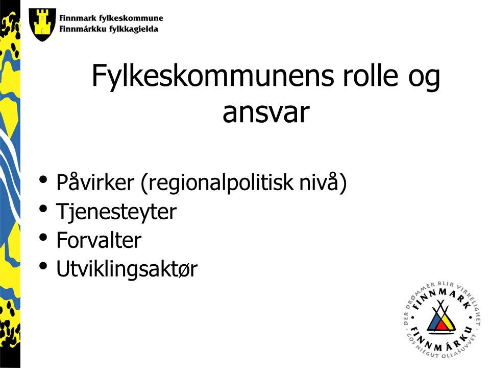Fylkeskommunens rolle og ansvar Påvirker (regionalpolitisk nivå) Tjenesteyter Forvalter Utviklingsaktør