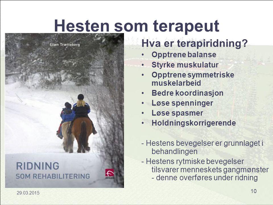 29.03.2015 10 Hesten som terapeut Hva er terapiridning.