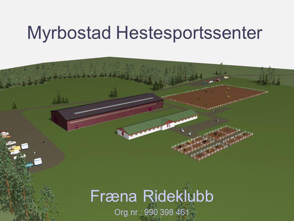 Myrbostad Hestesportssenter Fræna Rideklubb Org.nr.: 990 398 461