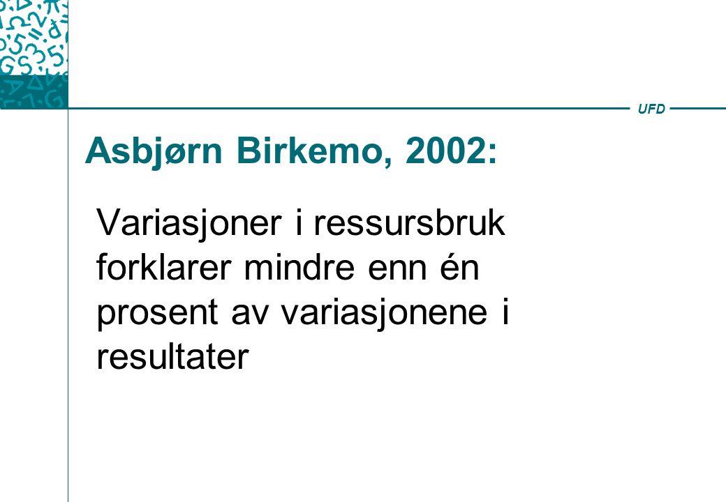 UFD Asbjørn Birkemo, 2002: Variasjoner i ressursbruk forklarer mindre enn én prosent av variasjonene i resultater