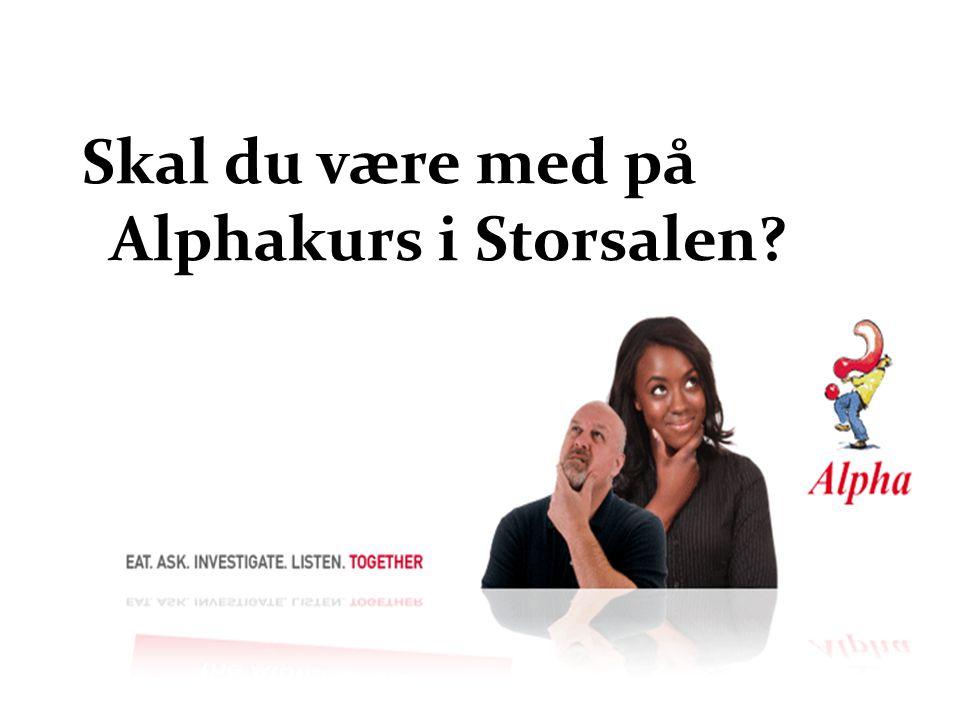 Skal du være med på Alphakurs i Storsalen?