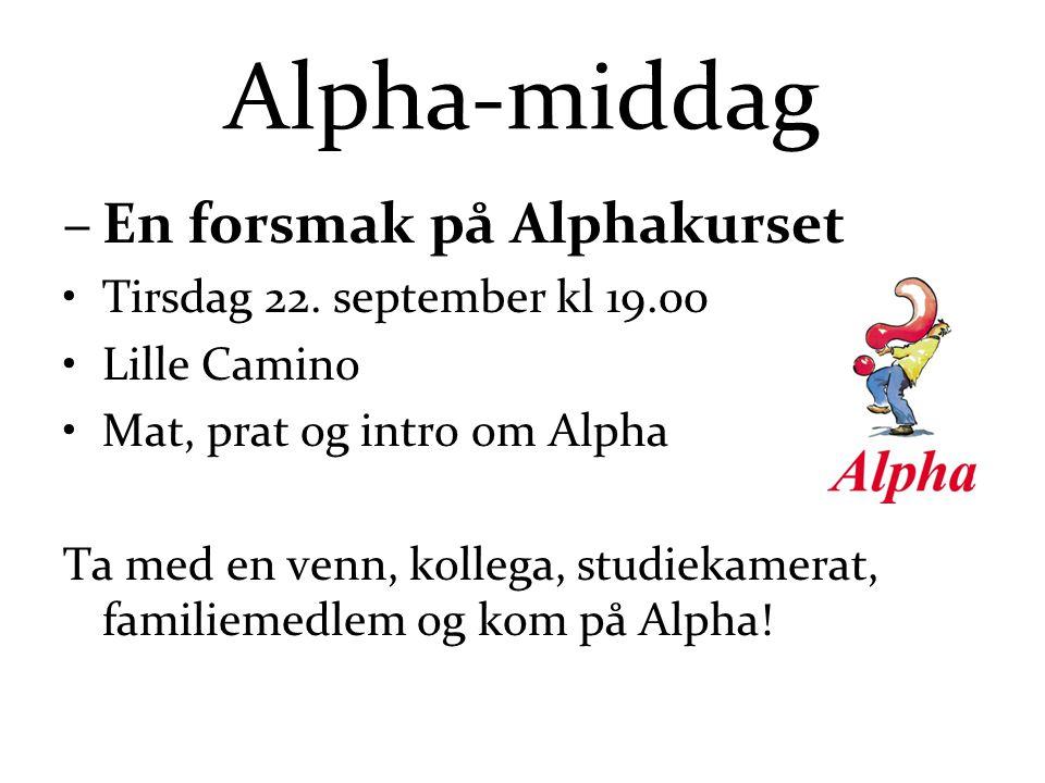Alpha-middag –En forsmak på Alphakurset Tirsdag 22.