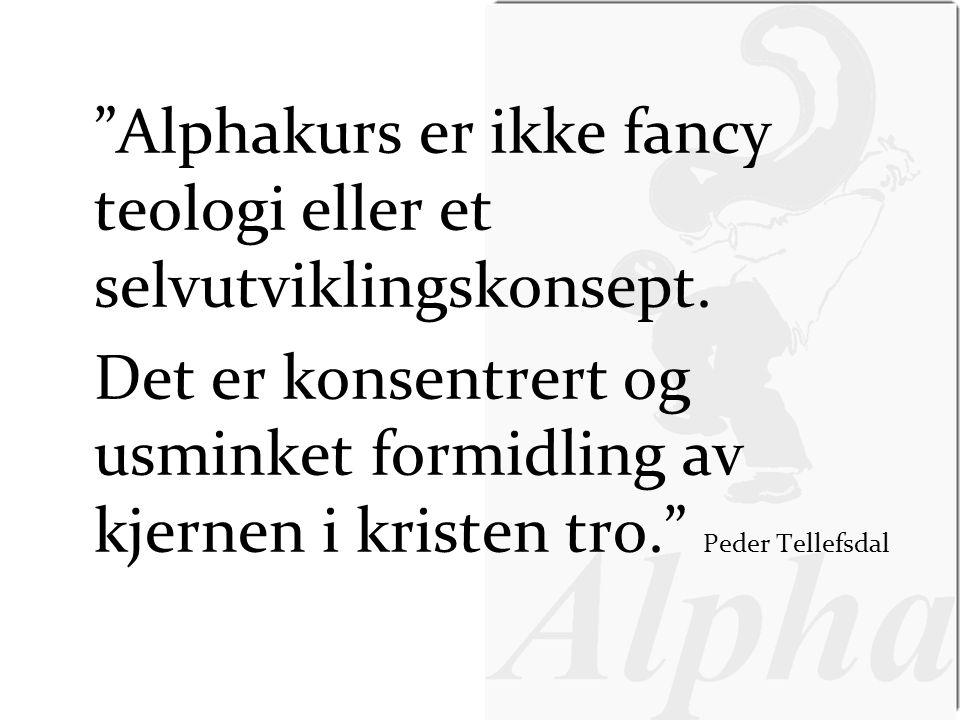 Alphakurs er ikke fancy teologi eller et selvutviklingskonsept.