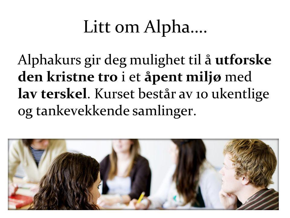 Litt om Alpha….