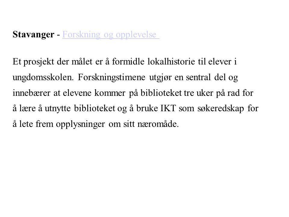 Stavanger - Forskning og opplevelseForskning og opplevelse Et prosjekt der målet er å formidle lokalhistorie til elever i ungdomsskolen. Forskningstim