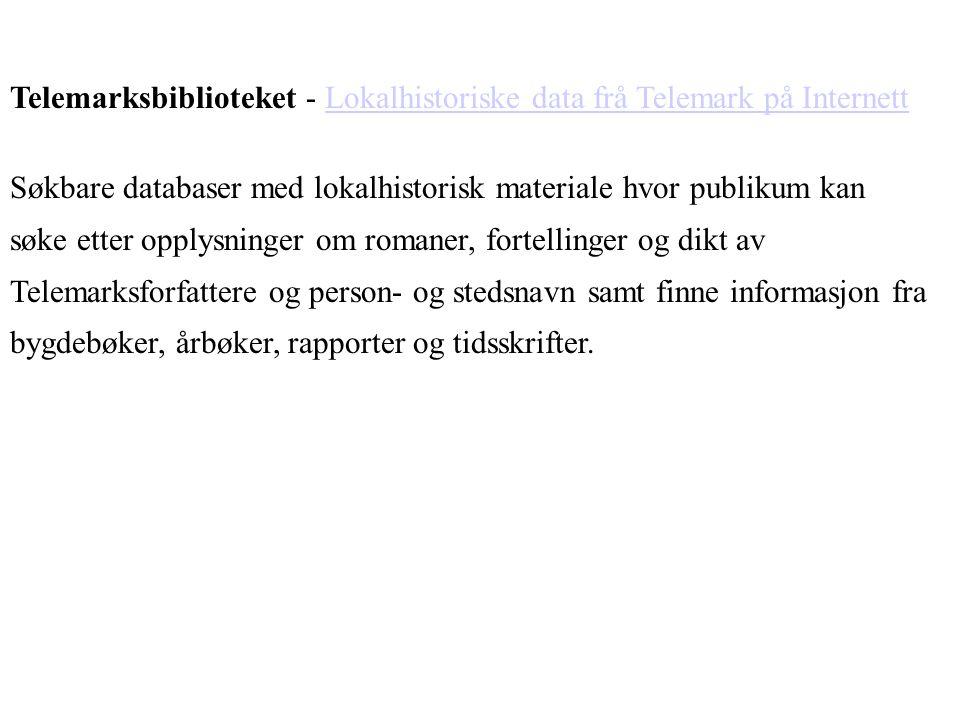 Telemarksbiblioteket - Lokalhistoriske data frå Telemark på InternettLokalhistoriske data frå Telemark på Internett Søkbare databaser med lokalhistori