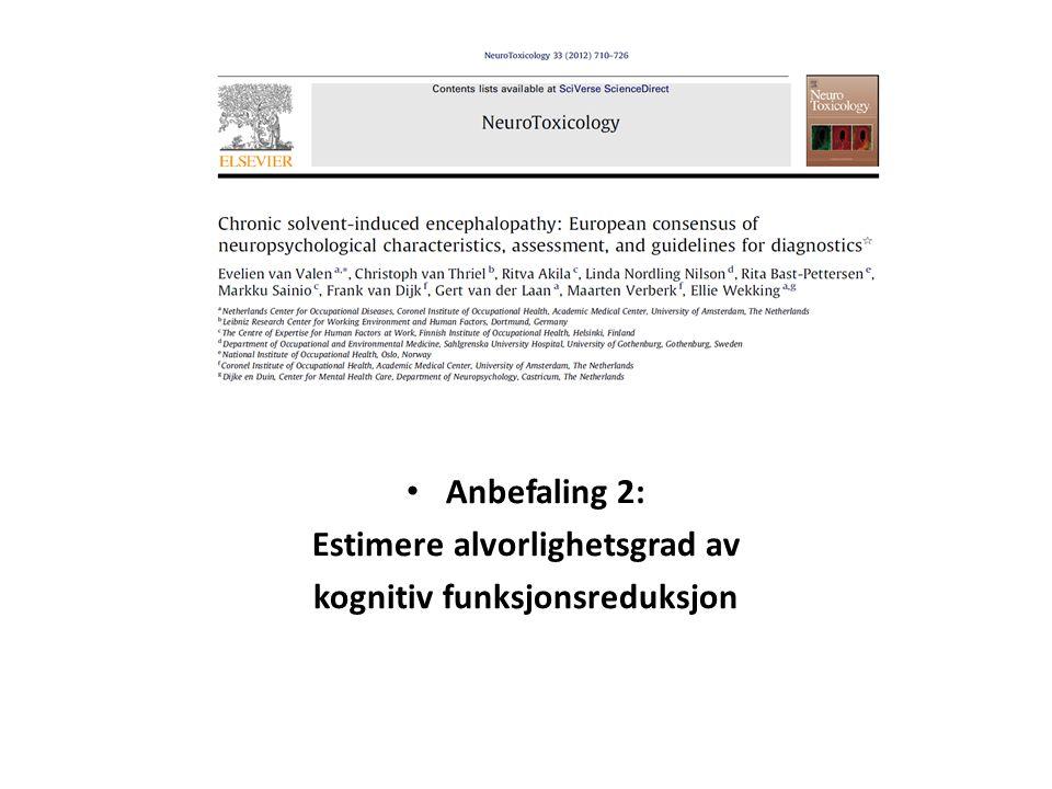 Anbefaling 2: Estimere alvorlighetsgrad av kognitiv funksjonsreduksjon