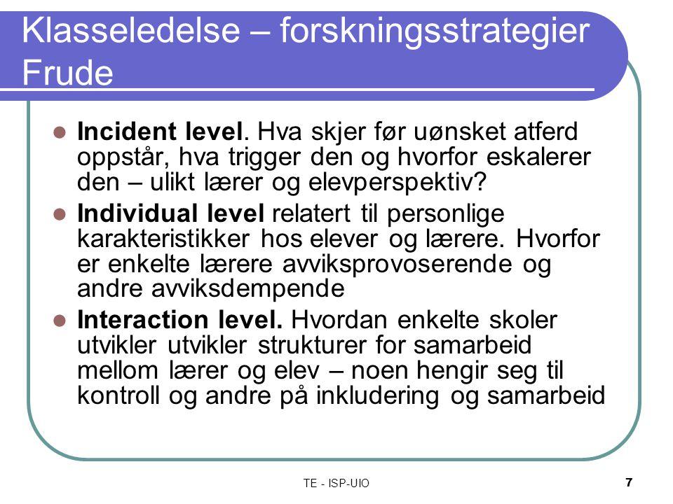 TE - ISP-UIO7 Klasseledelse – forskningsstrategier Frude Incident level.