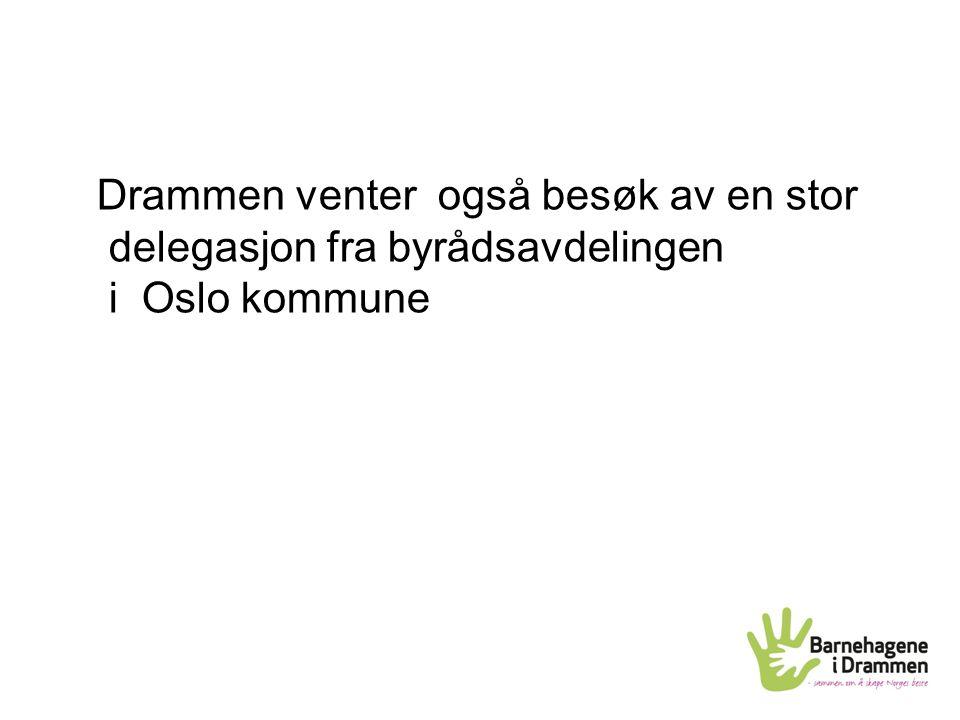Drammen venter også besøk av en stor delegasjon fra byrådsavdelingen i Oslo kommune