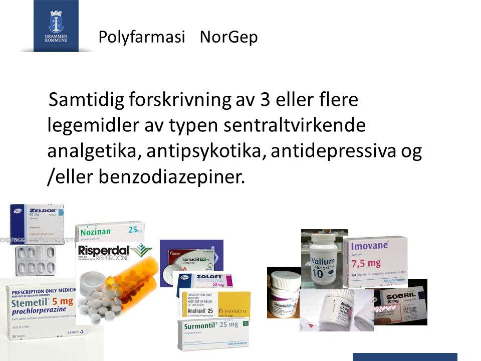 Samtidig forskrivning av 3 eller flere legemidler av typen sentraltvirkende analgetika, antipsykotika, antidepressiva og /eller benzodiazepiner. Polyf