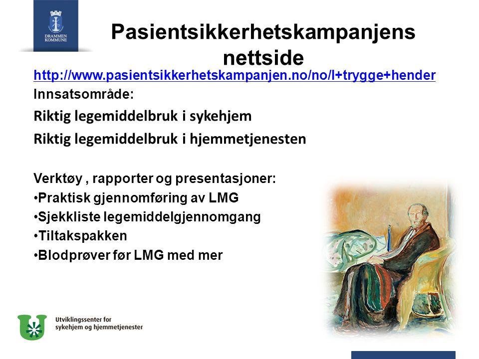 Pasientsikkerhetskampanjens nettside http://www.pasientsikkerhetskampanjen.no/no/I+trygge+hender Innsatsområde: Riktig legemiddelbruk i sykehjem Riktig legemiddelbruk i hjemmetjenesten Verktøy, rapporter og presentasjoner: Praktisk gjennomføring av LMG Sjekkliste legemiddelgjennomgang Tiltakspakken Blodprøver før LMG med mer