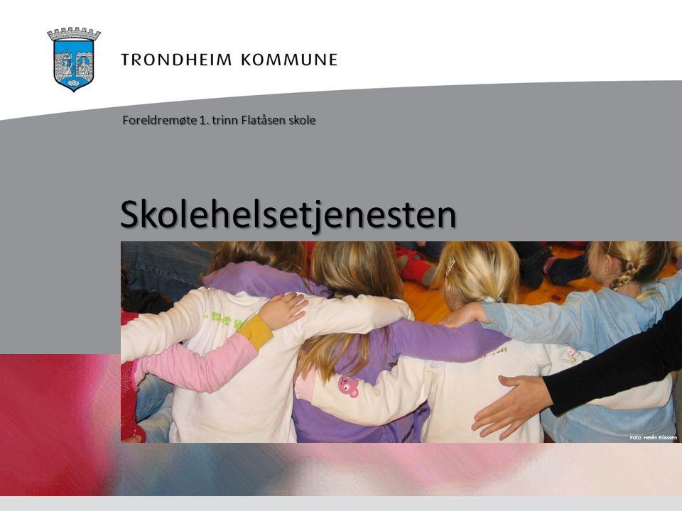 Foto: Helén Eliassen Skolehelsetjenesten Foreldremøte 1. trinn Flatåsen skole