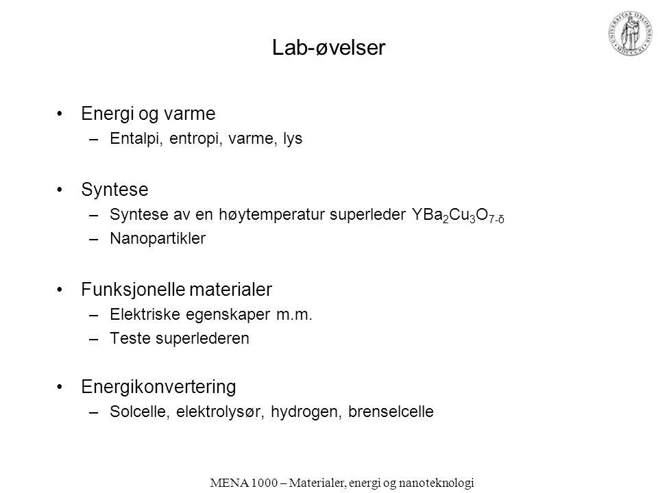MENA 1000 – Materialer, energi og nanoteknologi MENA 1000 – Materialer, energi og nanoteknologi Undervisning Forelesninger 3 timer/uke; onsdager 09.15-10.00 Lille Fy og fredager 13.15-15.00, Aud 1, Kjemibygningen Truls Norby (truls.norby@kjemi.uio.no)truls.norby@kjemi.uio.no + Gjesteforelesere Øvelser (kollokvier) –Regneøvelser 2 timer/uke –Gr.