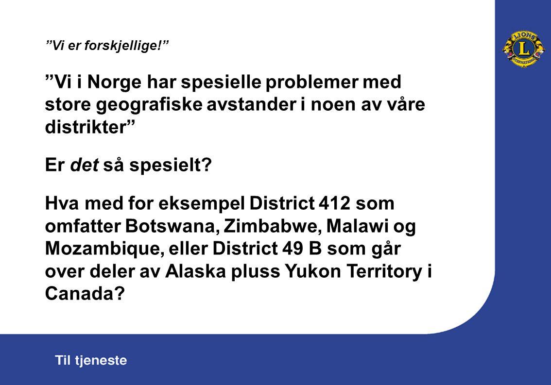 Vi er forskjellige! Vi i Norge har spesielle problemer med store geografiske avstander i noen av våre distrikter Er det så spesielt.