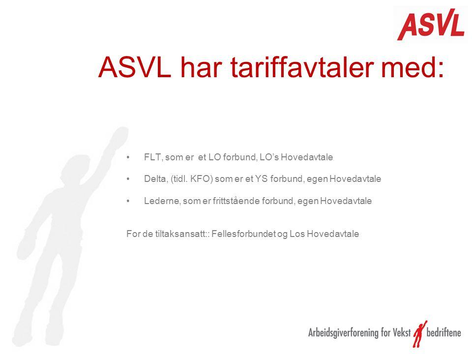 ASVL har tariffavtaler med: FLT, som er et LO forbund, LO's Hovedavtale Delta, (tidl.