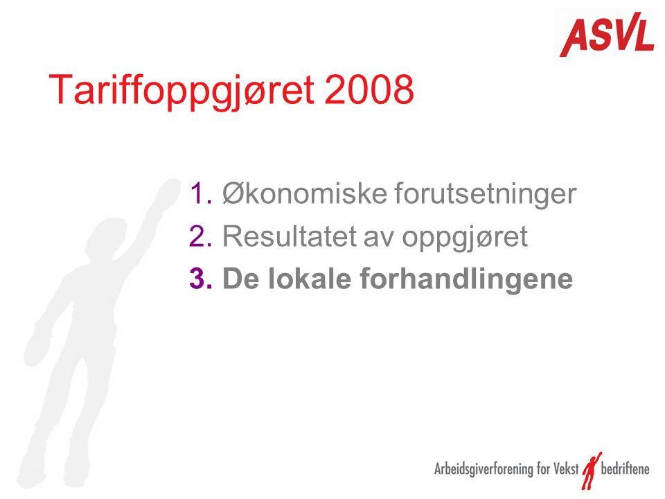 Tariffoppgjøret 2008 1.Økonomiske forutsetninger 2.Resultatet av oppgjøret 3.De lokale forhandlingene