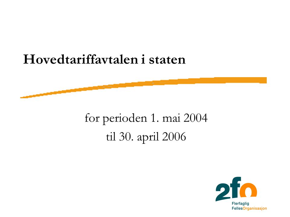 Hovedtariffavtalen i staten for perioden 1. mai 2004 til 30. april 2006