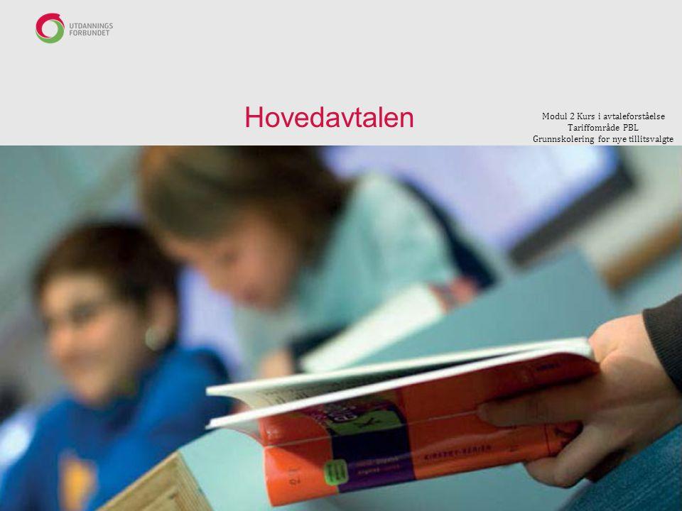 Hovedavtalen Modul 2 Kurs i avtaleforståelse Tariffområde PBL Grunnskolering for nye tillitsvalgte