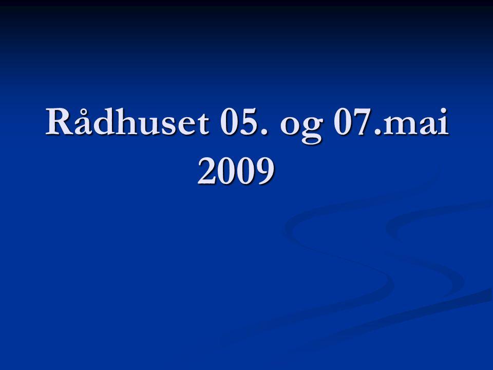 Rådhuset 05. og 07.mai 2009