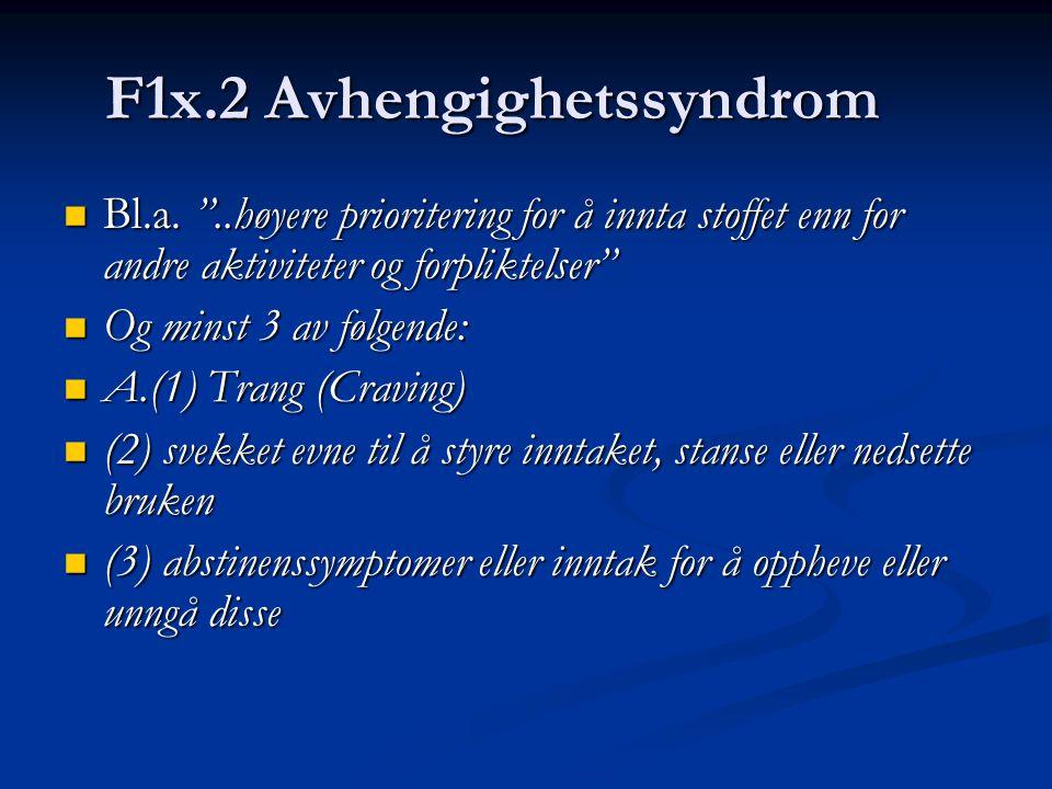 F1x.2 Avhengighetssyndrom Bl.a.