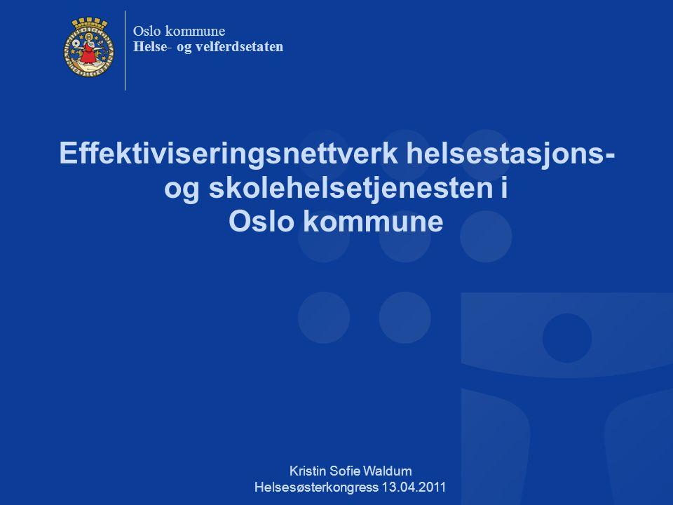 Kristin Sofie Waldum Helsesøsterkongress 13.04.2011 EFFEKTIVISERINGSNETTVERK – HISTORIKK En del av Regjeringens program for fornyelse av offentlig sektor 2001: Landsomfattende prosjekt i 2002 i samarbeid med KS.