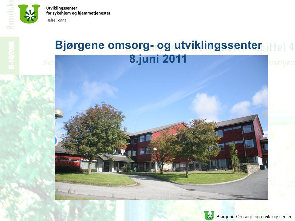 Bjørgene Omsorg- og utviklingssenter Bjørgene omsorg- og utviklingssenter 8.juni 2011