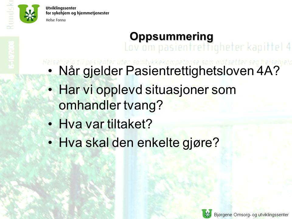 Bjørgene Omsorg- og utviklingssenter Oppsummering Når gjelder Pasientrettighetsloven 4A.