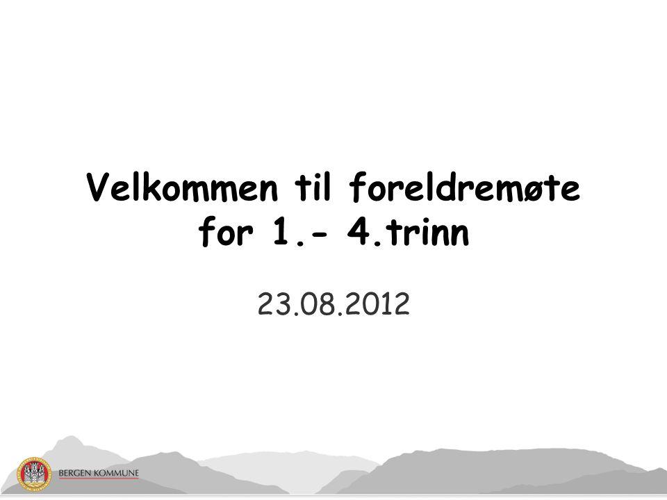 23.08.2012 Velkommen til foreldremøte for 1.- 4.trinn