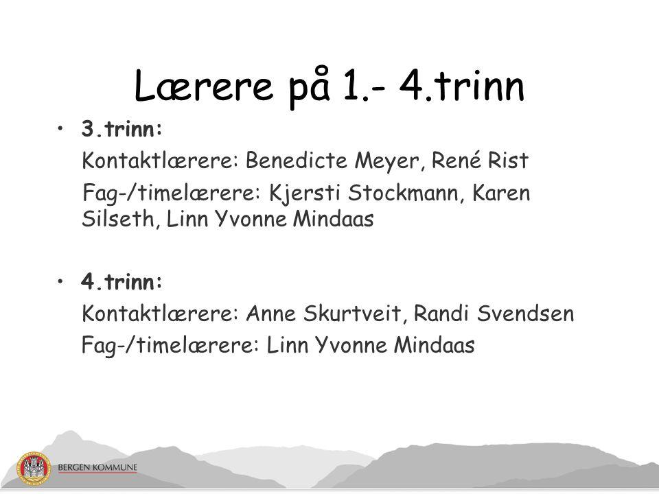 Assistenter på 1.- 4.trinn 1.trinn: Mikael Åkerblom, Linda Skogheim, Kari Nessen 2.trinn: Meibel Våge, Lise Foss 3.trinn: Karoline Vågen