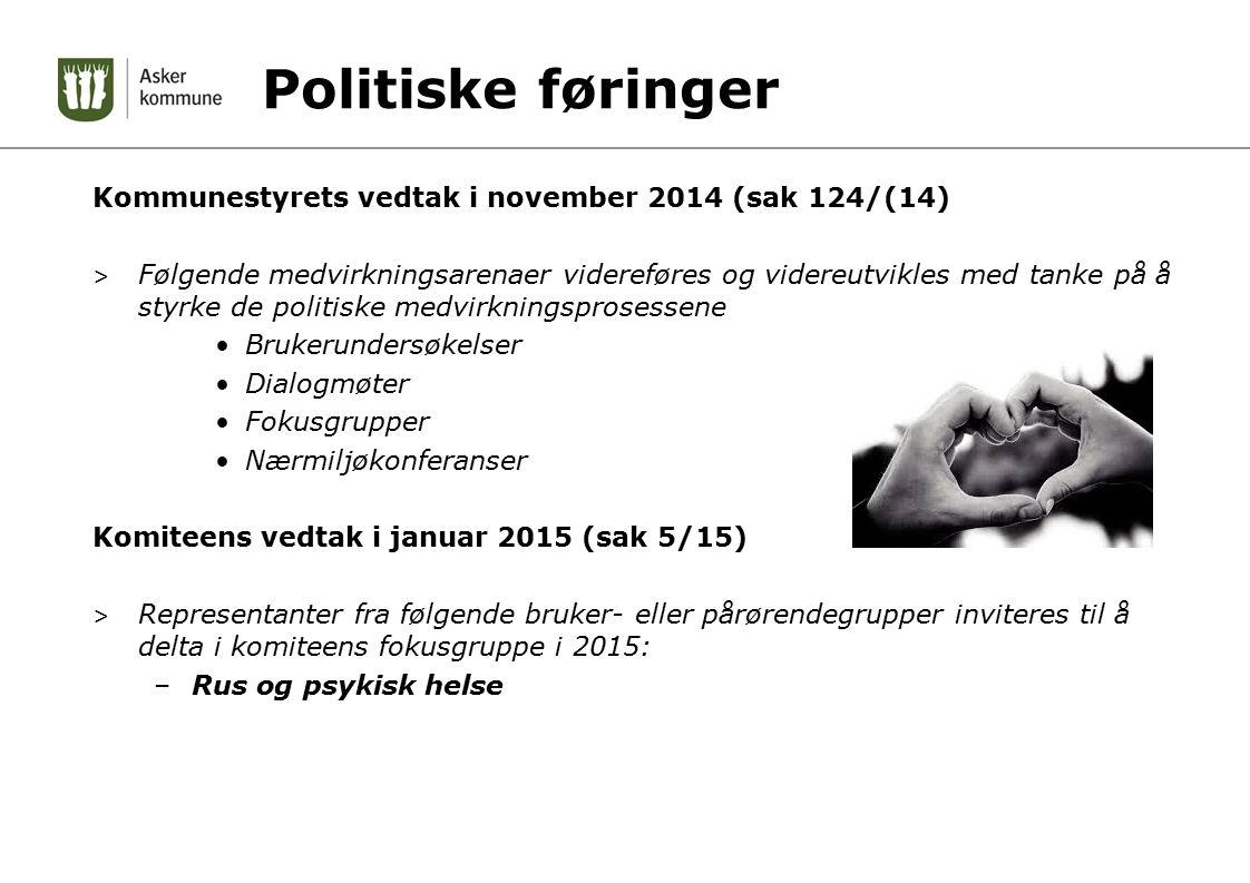 Politiske føringer Kommunestyrets vedtak i november 2014 (sak 124/(14) > Følgende medvirkningsarenaer videreføres og videreutvikles med tanke på å sty