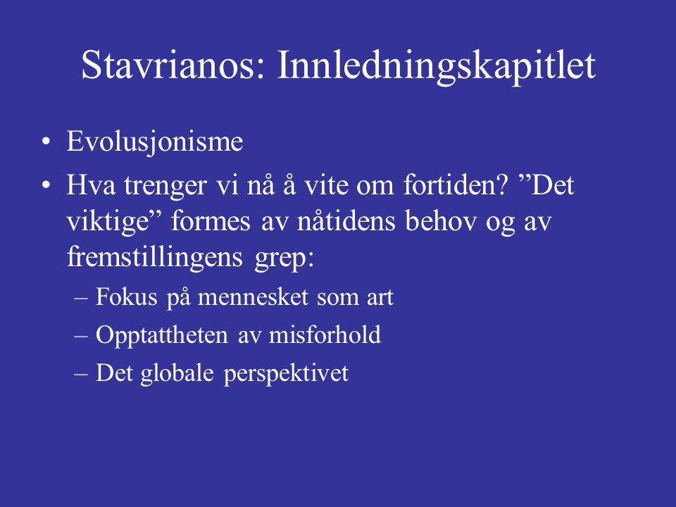 Stavrianos: Innledningskapitlet Evolusjonisme Hva trenger vi nå å vite om fortiden.