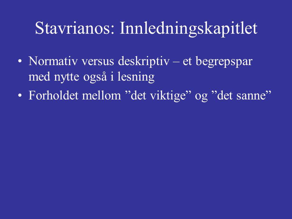 Stavrianos: Innledningskapitlet Normativ versus deskriptiv – et begrepspar med nytte også i lesning Forholdet mellom det viktige og det sanne