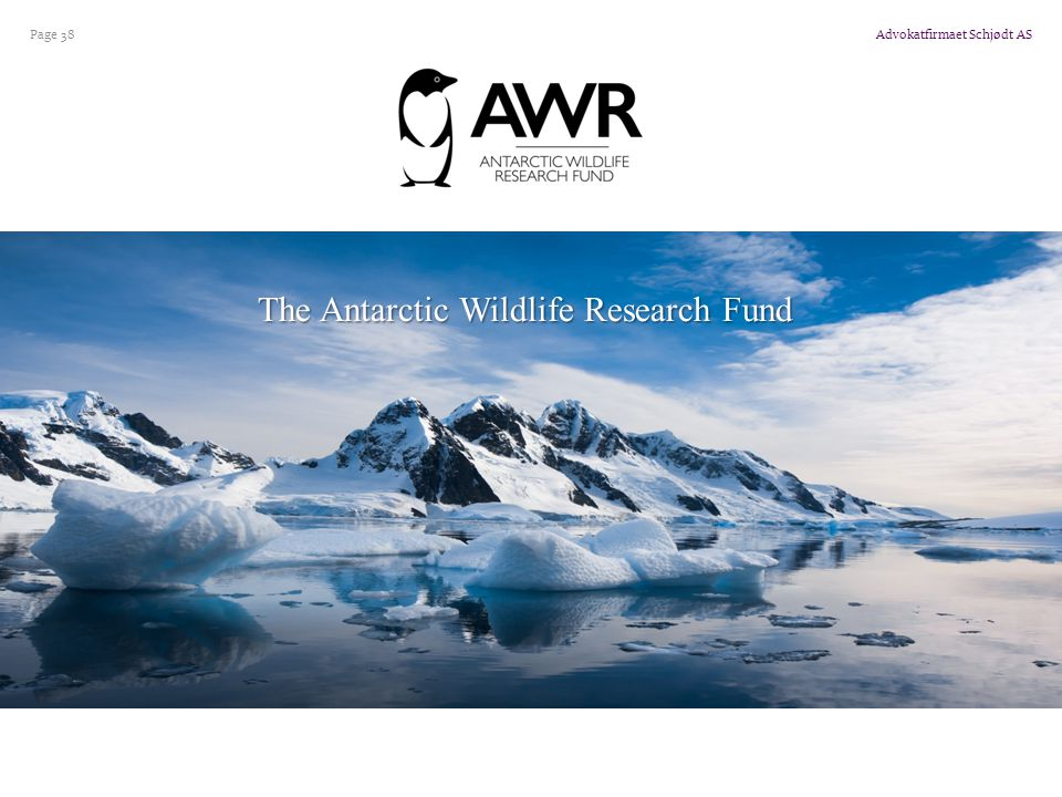 Advokatfirmaet Schjødt AS Page 38 The Antarctic Wildlife Research Fund
