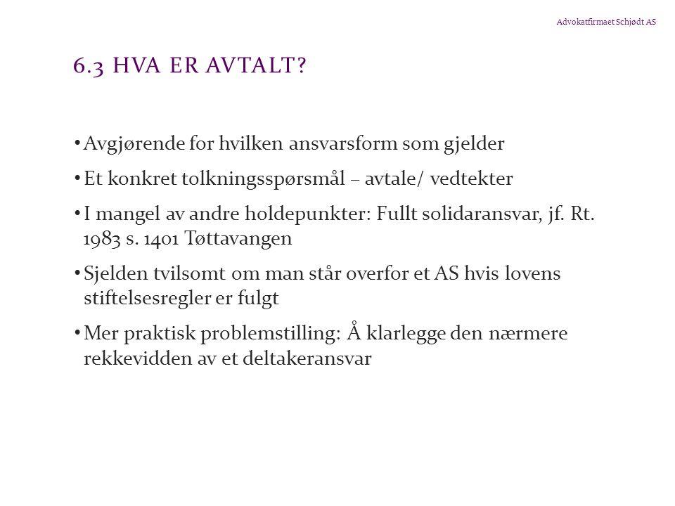 Advokatfirmaet Schjødt AS 6.3 HVA ER AVTALT.