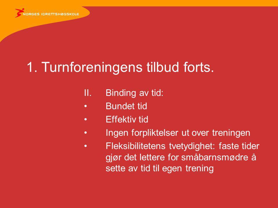 1. Turnforeningens tilbud forts.