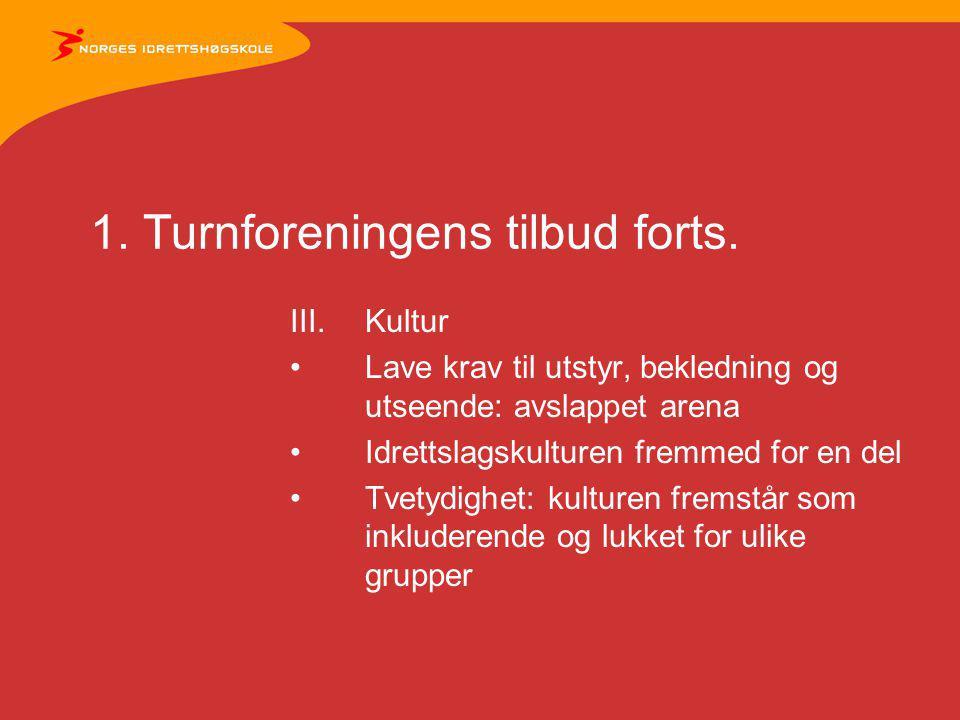 1.Turnforeningens tilbud forts. IV.Pris Turnforeningens pris: ca.