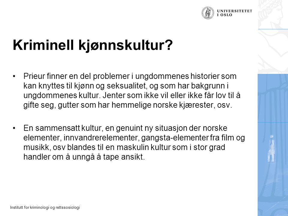 Institutt for kriminologi og rettssosiologi Kriminell kjønnskultur.