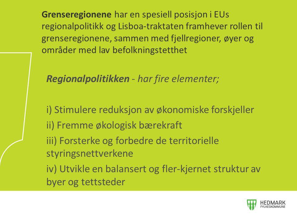 Regionalpolitikken - har fire elementer; i) Stimulere reduksjon av økonomiske forskjeller ii) Fremme økologisk bærekraft iii) Forsterke og forbedre de