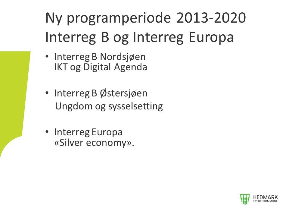 Interreg B Nordsjøen IKT og Digital Agenda Interreg B Østersjøen Ungdom og sysselsetting Interreg Europa «Silver economy». Ny programperiode 2013-2020