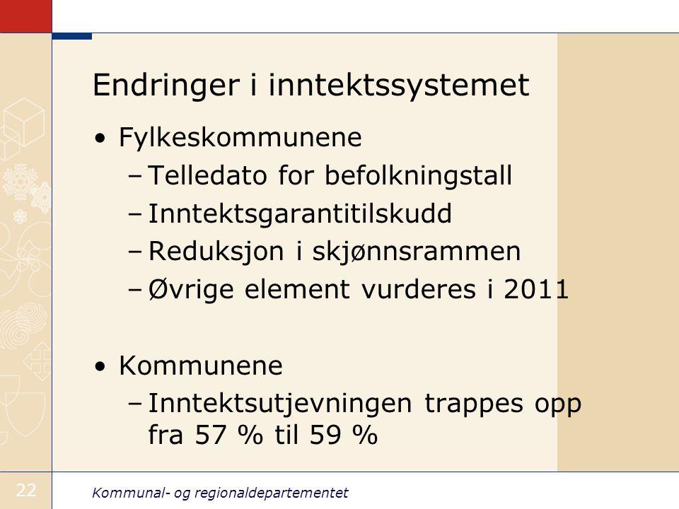 Kommunal- og regionaldepartementet 22 Endringer i inntektssystemet Fylkeskommunene –Telledato for befolkningstall –Inntektsgarantitilskudd –Reduksjon i skjønnsrammen –Øvrige element vurderes i 2011 Kommunene –Inntektsutjevningen trappes opp fra 57 % til 59 %