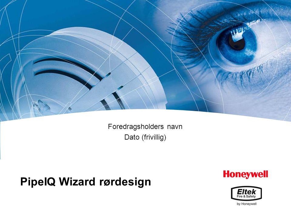 Foredragsholders navn Dato (frivillig) PipeIQ Wizard rørdesign