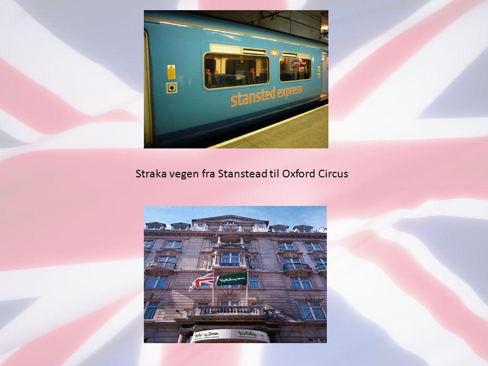 Straka vegen fra Stanstead til Oxford Circus
