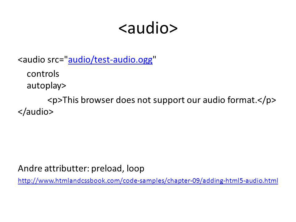 <audio src= audio/test-audio.ogg audio/test-audio.ogg controls autoplay> This browser does not support our audio format.