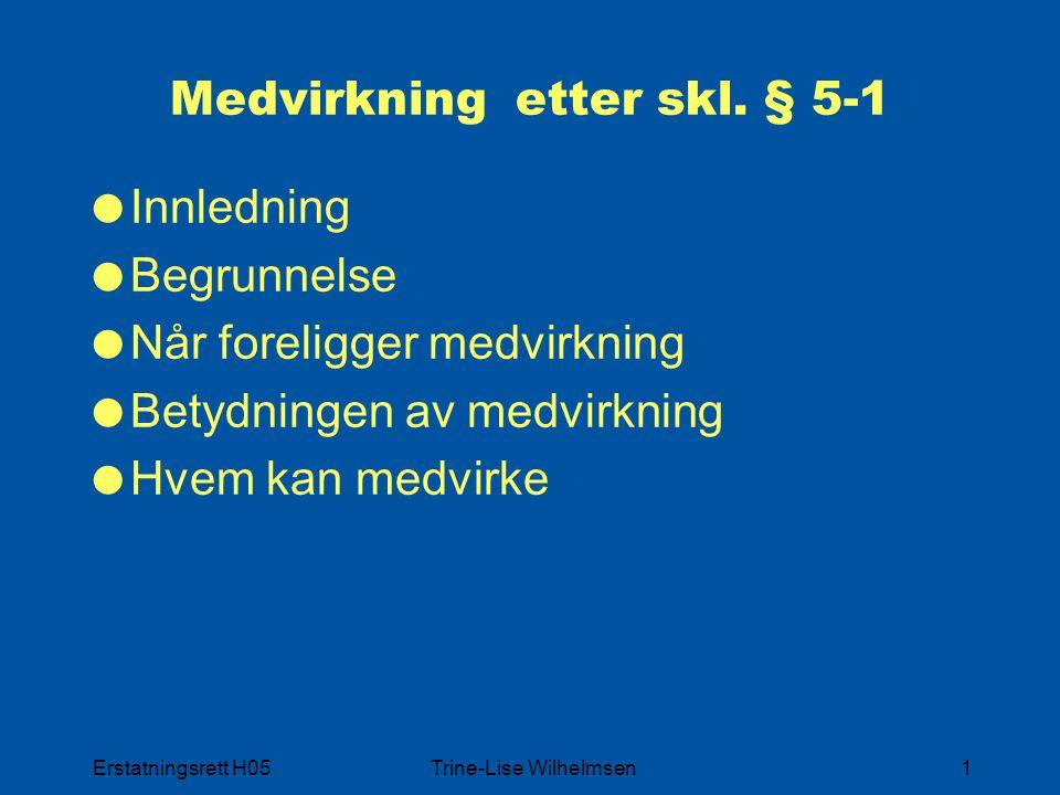 Erstatningsrett H05Trine-Lise Wilhelmsen22 Lempning  Hjemmel og rettslig plassering  Anvendelse  Begrunnelse  Lempningskriteriene